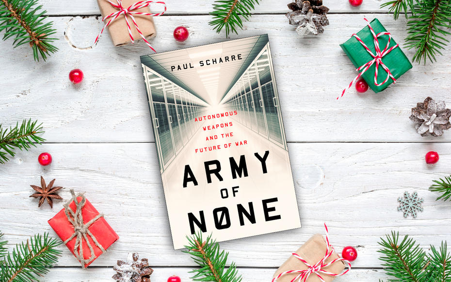 Army of None: Autonomous Weapons and the Future of War von Paul Scharre