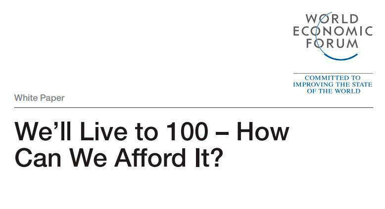 "White Paper des World Economic Forum: ""We'll live to 100 - How can we afford it?"""